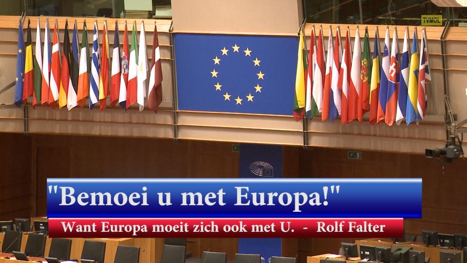 """quote """"Bemoei u met Europa want Europa moeit zich ook met U"""" Rolf Falter"""